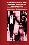 Public Schools and Private Education: The Clarendon Commission 1861-64 and the Public School Acts