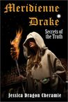 Meridienne Drake: Secrets of the Truth