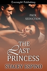 The Last Princess (Pack Seduction, #3)