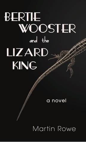 Bertie Wooster and the Lizard King