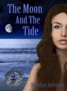 The Moon and the Tide by Derrolyn Anderson
