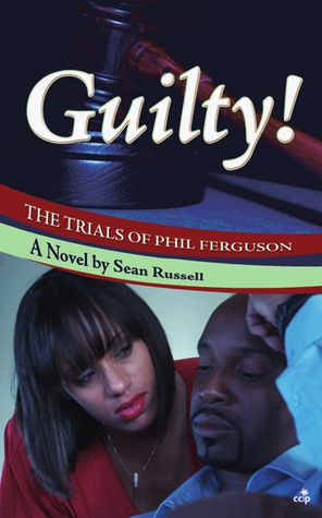 Guilty! the Trials of Phil Ferguson by Sean  Russell