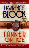 Tanner on Ice by Lawrence Block