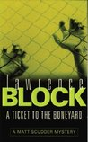 A Ticket to the Boneyard by Lawrence Block