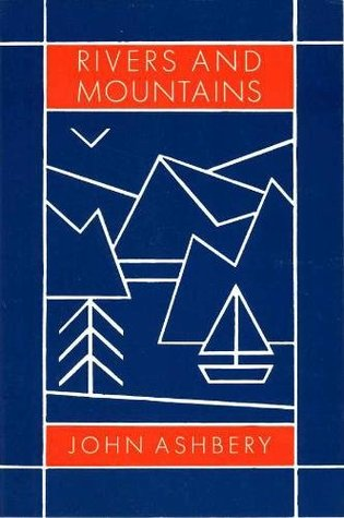 Rivers and Mountains by John Ashbery