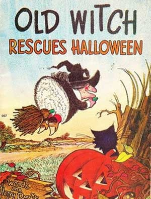 Old Witch Rescues Halloween! by Wende Devlin