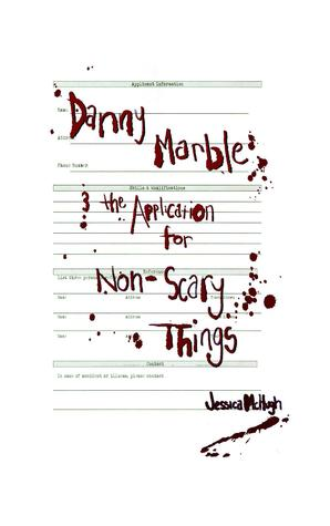 Danny Marble and the Application for Non-Scary Things