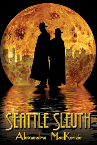 Seattle Sleuth by Alexandra MacKenzie