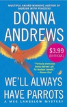 We'll Always Have Parrots (Meg Langslow, #5)