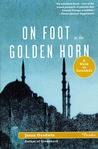On Foot to the Golden Horn: A Walk to Istanbul