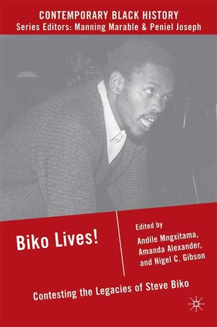 Biko Lives! by Andile Mngxitama