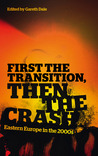 First the Transition, then the Crash: Eastern Europe in the 2000s