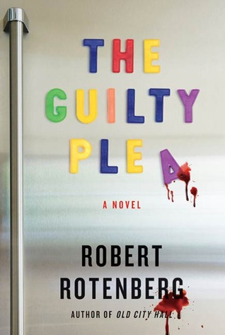 The Guilty Plea by Robert Rotenberg