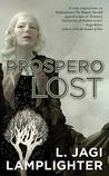 Prospero Lost (Prospero's Daughter, #1)