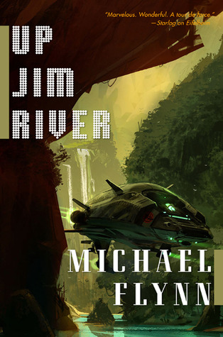 Up Jim River by Michael Flynn