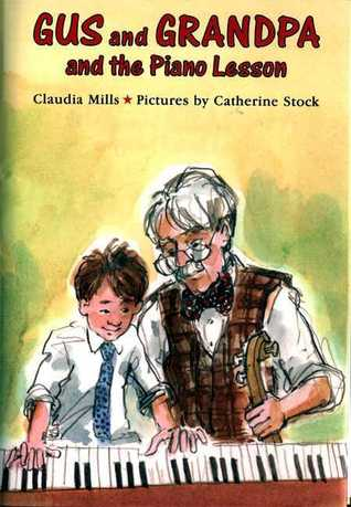 Gus and Grandpa and the Piano Lesson by Claudia Mills