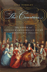 The Courtiers by Lucy Worsley