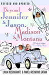 Beyond Jennifer &amp; Jason, Madison &amp; Montana by Linda Rosenkrantz