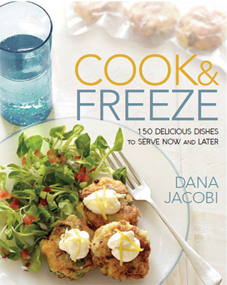 Cook Freeze: 150 Delicious Dishes to Serve Now and Later