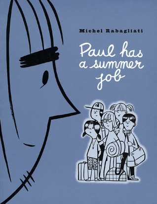Paul Has a Summer Job by Michel Rabagliati