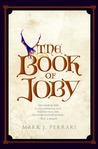 The Book of Joby by Mark J. Ferrari