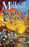 Scion of Cyador (The Saga of Recluce, #11)