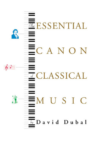 The Essential Canon of Classical Music by David Dubal