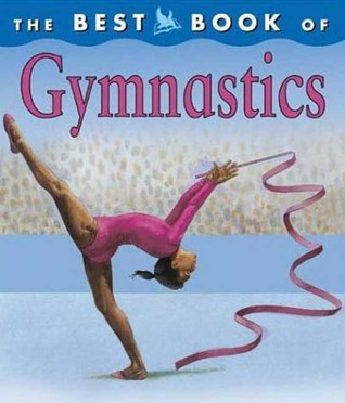 The Best Book of Gymnastics (The Best Book of)
