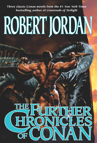 The Further Chronicles of Conan by Robert Jordan