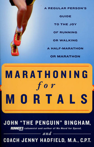 Marathoning for Mortals by John Bingham