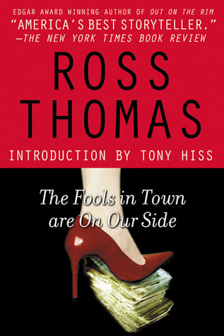 The Fools in Town are on Our Side by Ross Thomas