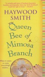 Queen Bee of Mimosa Branch (Queen Bee Series, #1)