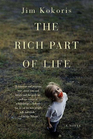 The Rich Part of Life by Jim Kokoris
