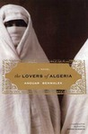 The Lovers of Algeria: A Novel