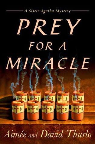 Prey for a Miracle by Aimée Thurlo