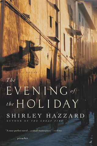 The Evening of the Holiday by Shirley Hazzard