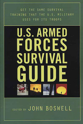 U.S. Armed Forces Survival Guide by John  Boswell