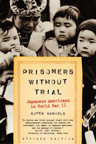 Prisoners Without Trial by Roger Daniels
