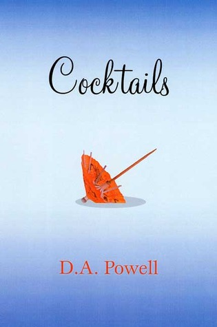 Cocktails by D.A. Powell