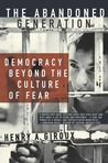 The Abandoned Generation: Democracy Beyond the Culture of Fear