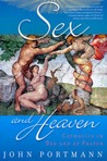 Sex and Heaven: Catholics in Bed and at Prayer