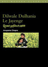 "Dilwale Dulhania le Jayenge: (The ""Brave-Hearted Will Take the Bride"")"
