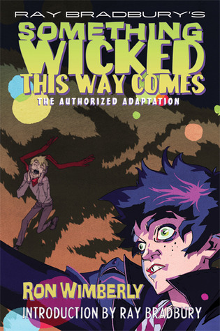 Ray Bradbury's Something Wicked This Way Comes by Ray Bradbury