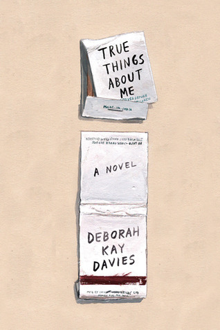 True Things About Me by Deborah Kay Davies