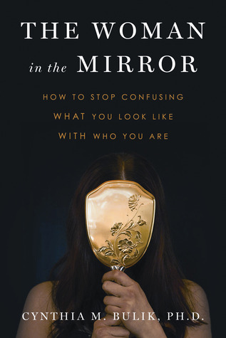 The Woman in the Mirror by Cynthia M. Bulik