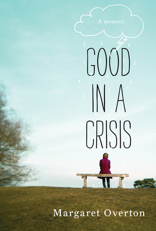 Good in a Crisis by Margaret Overton