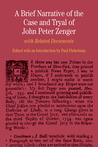 A Brief Narrative of the Case and Tryal of John Peter Zenger: with Related Documents