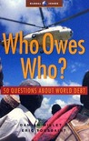 Who Owes Who: 50 Questions about World Debt