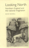 Looking North: Northern England and the National Imagination