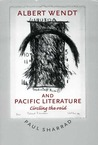Albert Wendt and Pacific Literature: Circling the Void